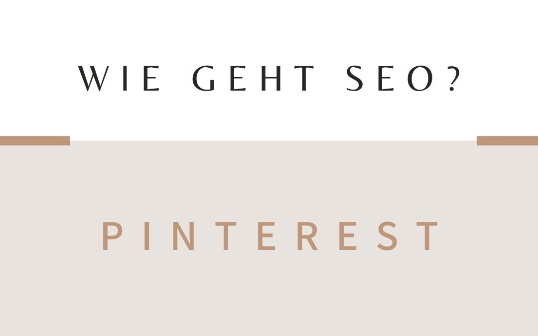SEO-Optimierung bei Pinterest: 5 ultimative Tipps, um besser gefunden zu werden!