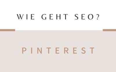 SEO bei Pinterest: 5 ultimative Tipps, um besser gefunden zu werden!